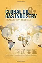 The Global Oil and Gas Industry: Case Studies from the Field