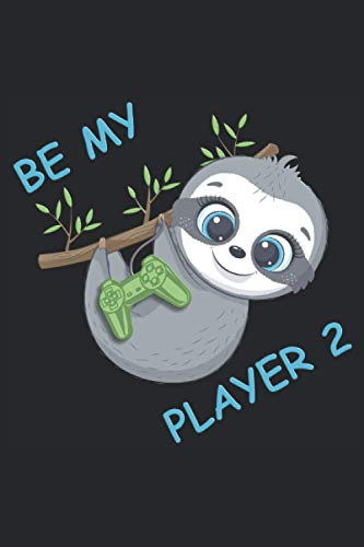 Be my Player 2: Cuaderno de juegos para perezosos - 120 páginas rayadas para anotar pensamientos, ideas y progresos del juego. Divertida idea de regalo para jugadores, frikis y jugones.