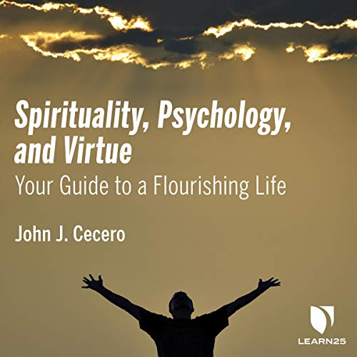 Spirituality, Psychology and Virtue: A Catholic's Guide to a Flourishing Life copertina
