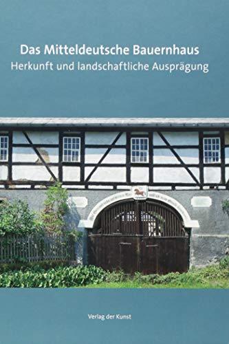 Das Mitteldeutsche Bauernhaus