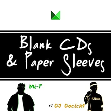 Blank CDs & Paper Sleeves (feat. DJ Dacick1)