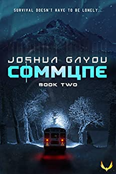 Commune 2: (Commune Series, Book 2) by [Joshua Gayou]