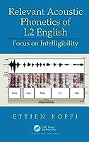 Relevant Acoustic Phonetics of L2 English: Focus on Intelligibility