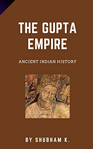 The Gupta Empire: Ancient Indian History (English Edition)