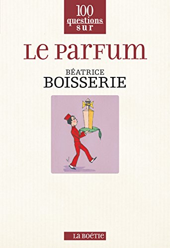 Le parfum (100 questions sur) (French Edition)