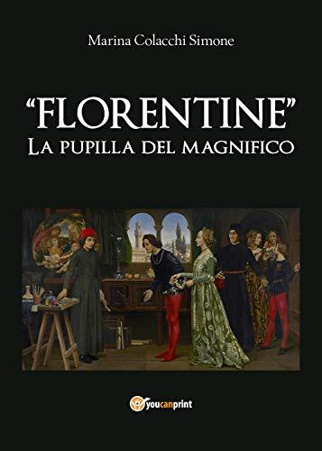 'Florentine' LA PUPILLA DEL MAGNIFICO