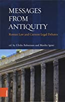 Messages from Antiquity: Roman Law and Current Legal Debates