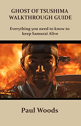 GHOST OF TSUSHIMA WALKTHROUGH GUIDE: Everything you need to know to keep Samurai Alive
