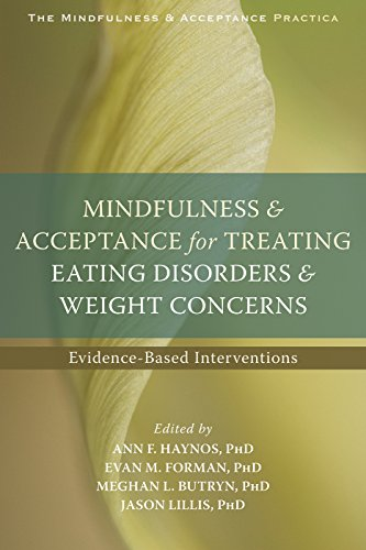 Mindfulness and Acceptance for Treating Eating Disorders and Weight Concerns: Evidence-Based Interventions (The Context Press Mindfulness and Acceptance Practica Series) (English Edition)