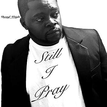 Still I Pray