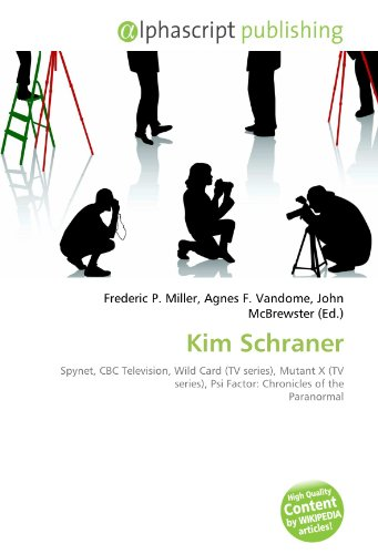 Kim Schraner: Spynet, CBC Television, Wild Card (TV series), Mutant X (TV series), Psi Factor: Chronicles of the Paranormal
