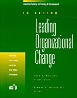 Leading Organizational Change: In Action Case Study Series