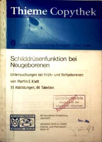 Schilddrüsenfunktion bei Neugeborenen - Untersuchungen bei Früh- und Reifgeborenen mit 53 Abbildungen und 44 Tabellen (Thieme Copythek)