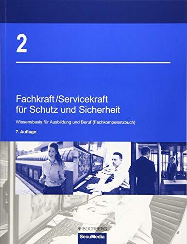 Fachkraft/Servicekraft für Schutz und Sicherheit: Wissensbasis für Ausbildung und Beruf (Fachkompetenzbuch)