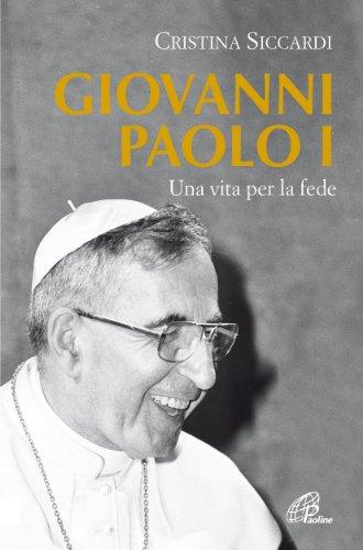 Giovanni Paolo I. Una vita per la fede