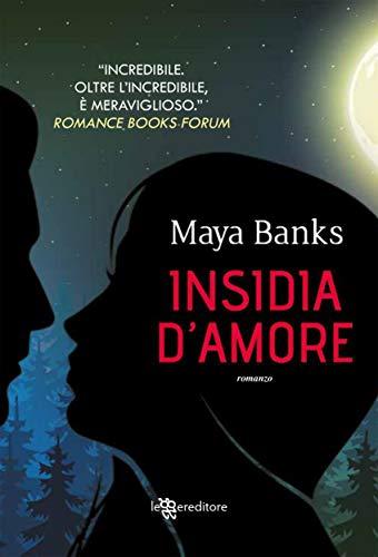Insidia d'amore (Leggereditore) di [Maya Banks, Silvia Salis]