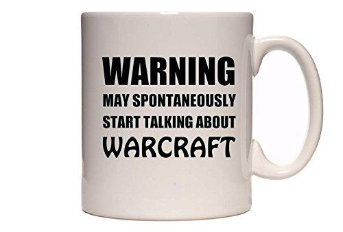 Tazza da tè/caffè con scritta 'Warning - May Spontaneously Start Talking About Warcraft'