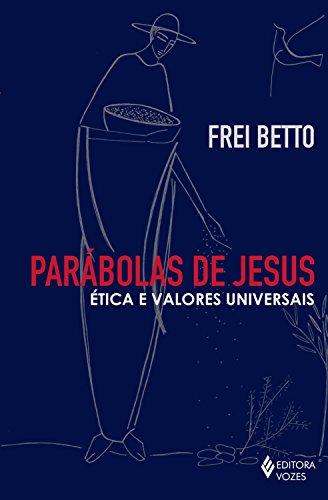 Parábolas de Jesus: Ética e valores universais