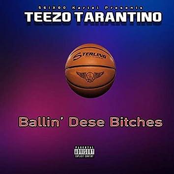 Ballin' Dese Bitches
