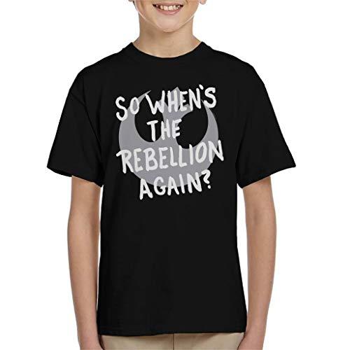 Star Wars So Whens The Rebellion Again Kid's T-Shirt