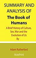 Summary and Analysis of The Book of Humans: A Brief History of Culture, Sex, War and the Evolution of Us By Adam Rutherford