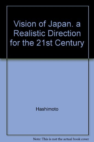VISION OF JAPAN―A Realistic Direction for the 21st Century