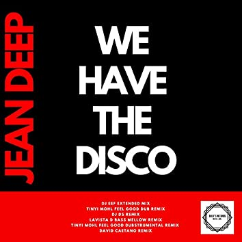 We Have the Disco
