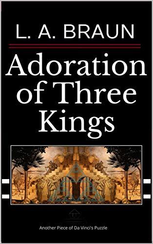Couverture du livre Adoration of Three Kings (Da Vinci's REAL Secrets) (English Edition)
