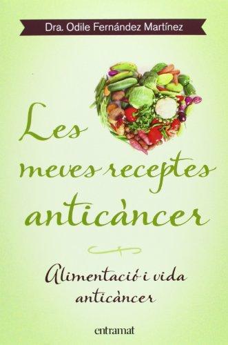 Les Meves Receptes Anticancer: Alimentació i vida anticàncer (Creixement I Salud)