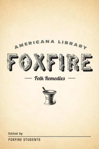 Mountain Folk Remedies: The Foxfire Americana Library (9) by [Fox Fire Students]