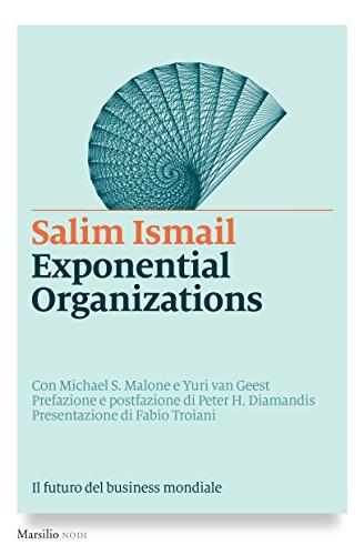 Exponential Organizations: Il futuro del business mondiale (I nodi)