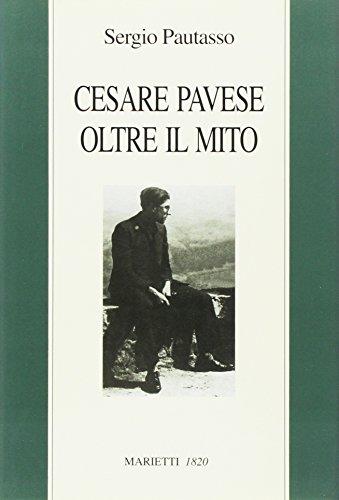 Cesare Pavese oltre il mito. Il mestiere di scrivere come mestiere di vivere