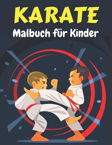 KARATE Malbuch für Kinder: Karate Malvorlagen für Jungen und Mädchen im Alter von 3-8