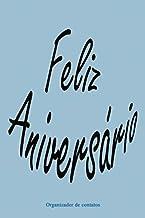 Feliz Aniversário Organizador de contatos: presente de aniversário especial para homens e mulheres, 120 páginas com um tamanho de 6; 9 polegadas. (Portuguese Edition)