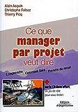 Ce que manager par projet veut dire (1 livre + 1 CD-Rom)
