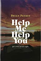Help Me Help You: Get Your Mind Right