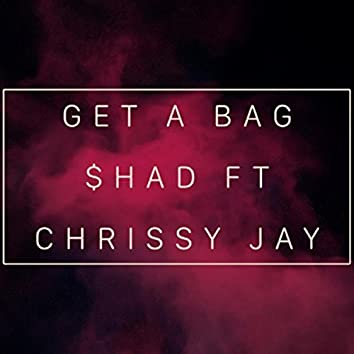 Get a Bag (feat. Chrissy Jay)