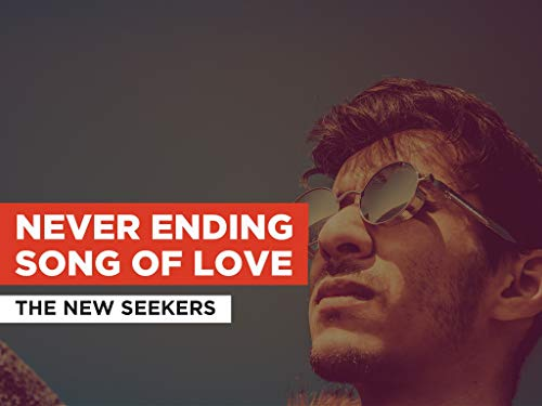 Never Ending Song Of Love in the Style of The New Seekers