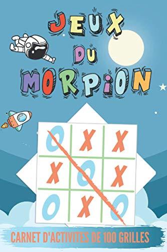 Le Jeux du Morpion: Carnet d'Activités avec 100 Grilles à Jouer à 2 sur le Thèmes de L'Espace Pour Les Enfants et les Adultes