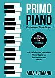 Primo Piano – Klaviernoten für Anfänger: Die beliebtesten einfachen Klavierstücke für Erwachsene und Kinder inkl. Audio-Dateien zum...