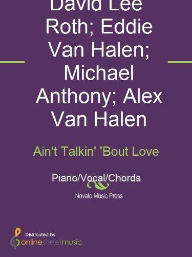 Ain't Talkin' 'Bout Love (English Edition)