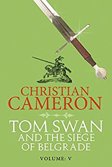 Tom Swan and the Siege of Belgrade: Part Five by [Christian Cameron]