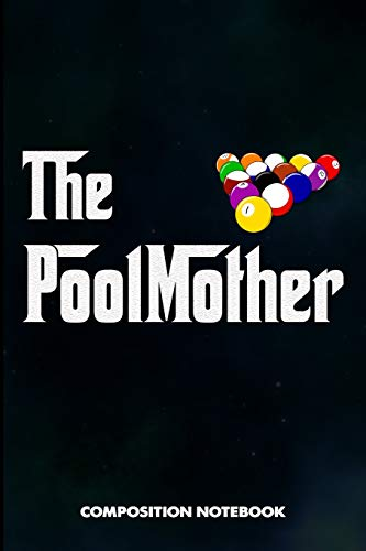 The PoolMother: Composition Notebook, Funny Mom Birthday Journal Gift for Billiard, Snooker Lovers to write on
