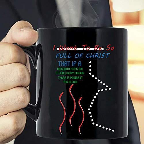 I Want To Be So Full Of Christ That Is A Mosquito Bites Me It Flies Away Mug