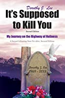 It's Supposed to Kill You: Second Edition