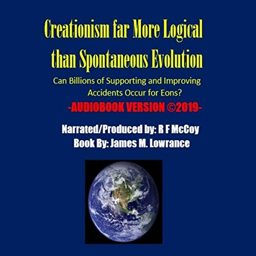 Creationism Far More Logical Than Spontaneous Evolution cover art