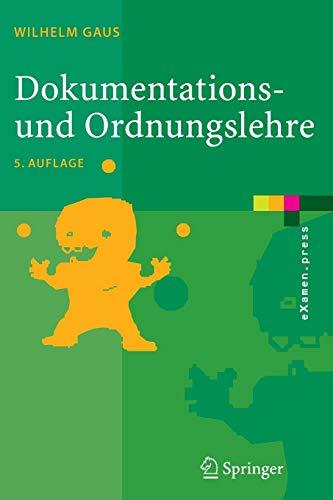 Dokumentations- und Ordnungslehre: Theorie und Praxis des Information Retrieval (eXamen.press)