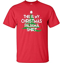 Go All Out Adult This is My Christmas Pajama Shirt T-Shirt 8 Proudly printed in the USA 5.6-ounce, 50/50 cotton/poly (preshrunk) Seamless body with set-in sleeves