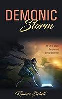 Demonic Storm: My Life of Satanic Deception and Spiritual Deliverance
