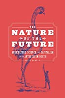 The Nature of the Future: Agriculture, Science, and Capitalism in the Antebellum North